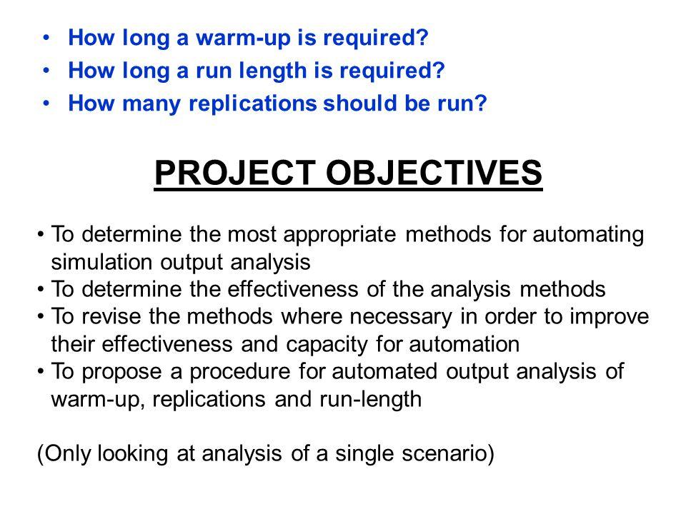 Simulation model Warm-up analysis Run-length analysis Replications analysis Use replications or long-run.