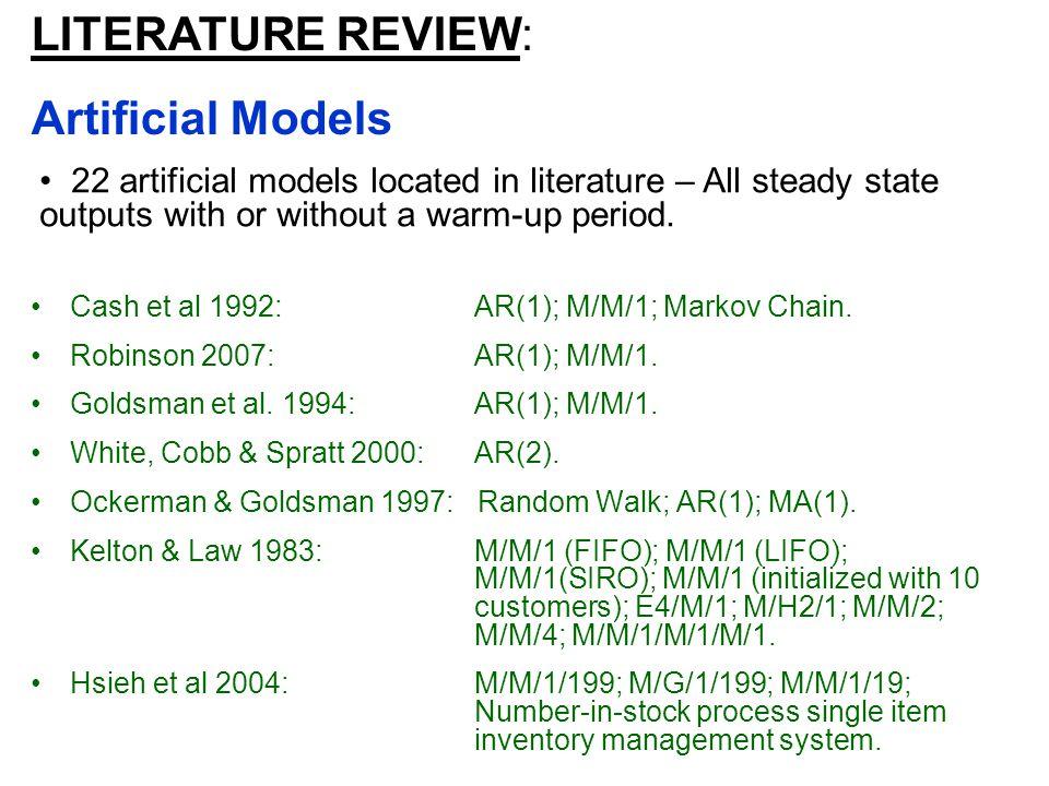 Cash et al 1992: AR(1); M/M/1; Markov Chain. Robinson 2007: AR(1); M/M/1.