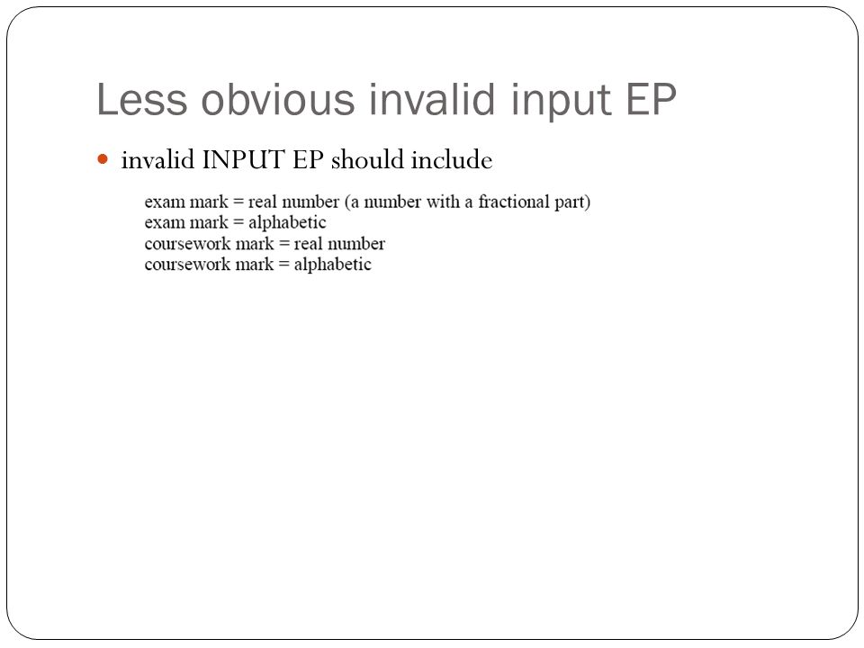 Less obvious invalid input EP invalid INPUT EP should include