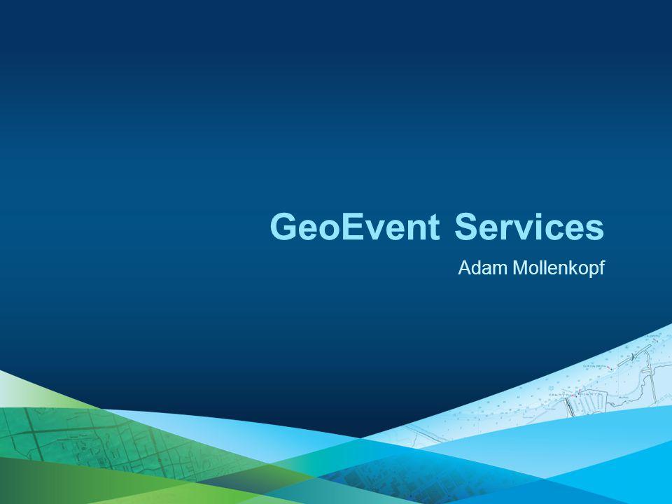 Adam Mollenkopf GeoEvent Services