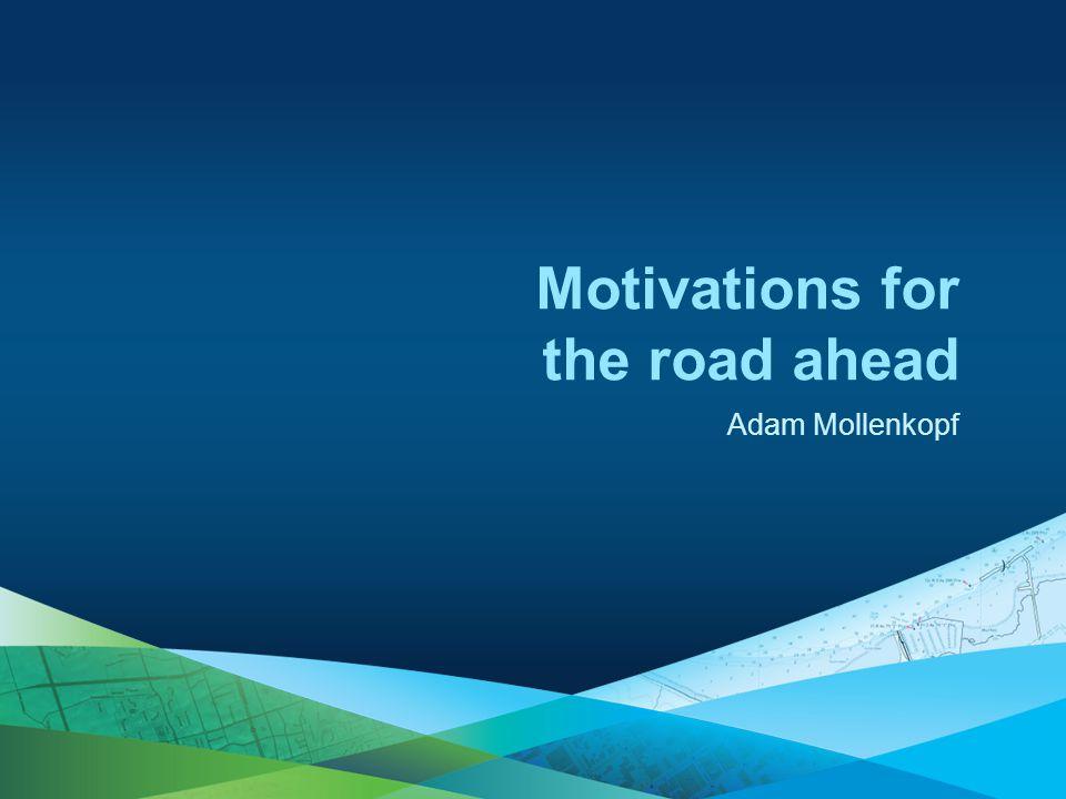 Adam Mollenkopf Motivations for the road ahead