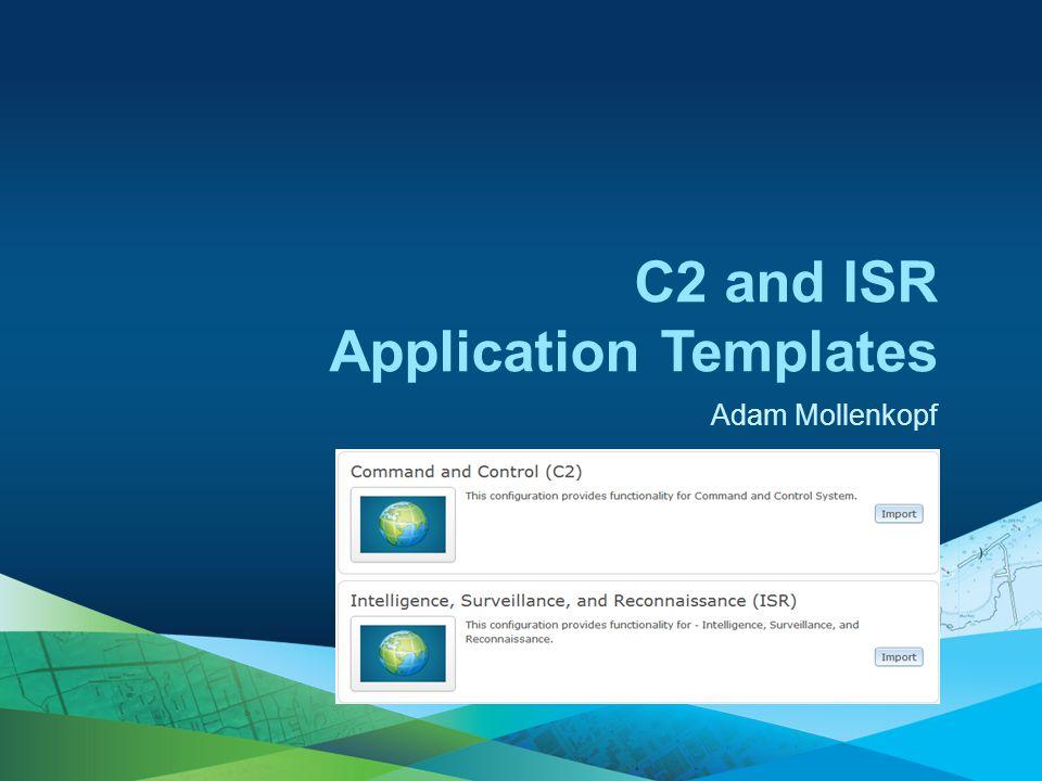 Adam Mollenkopf C2 and ISR Application Templates