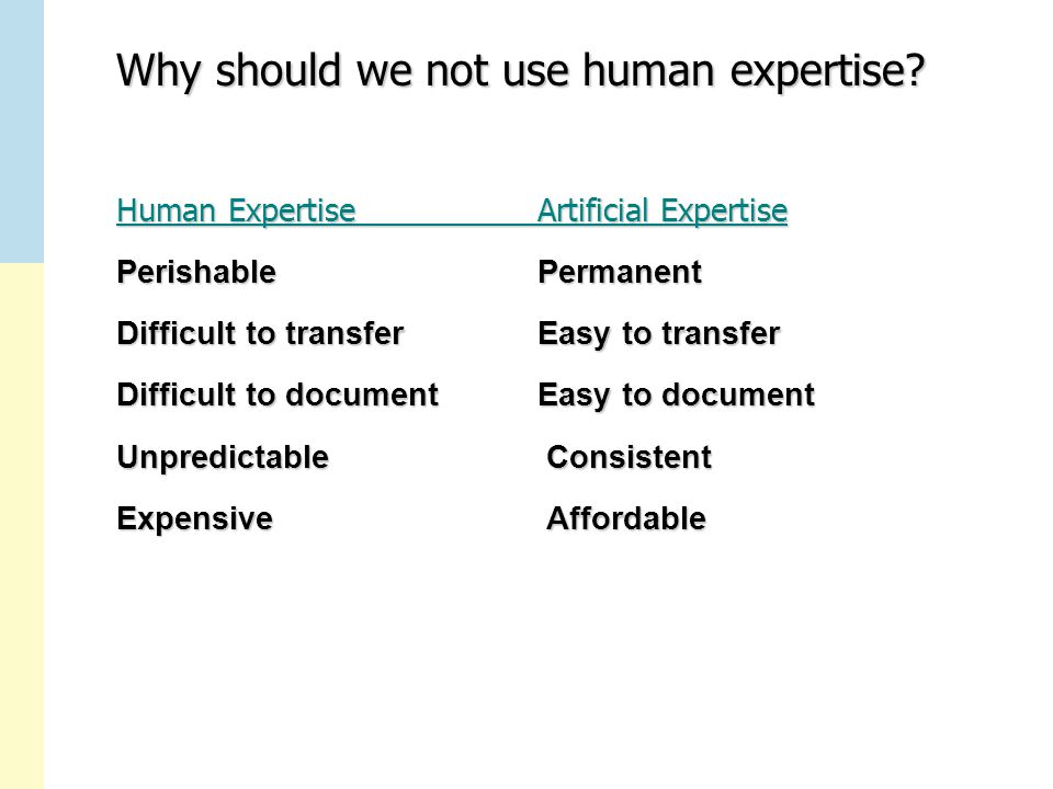 Why should we not use human expertise.