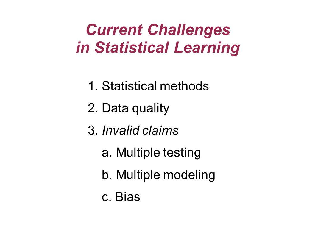 Current Challenges in Statistical Learning 1. Statistical methods 2.