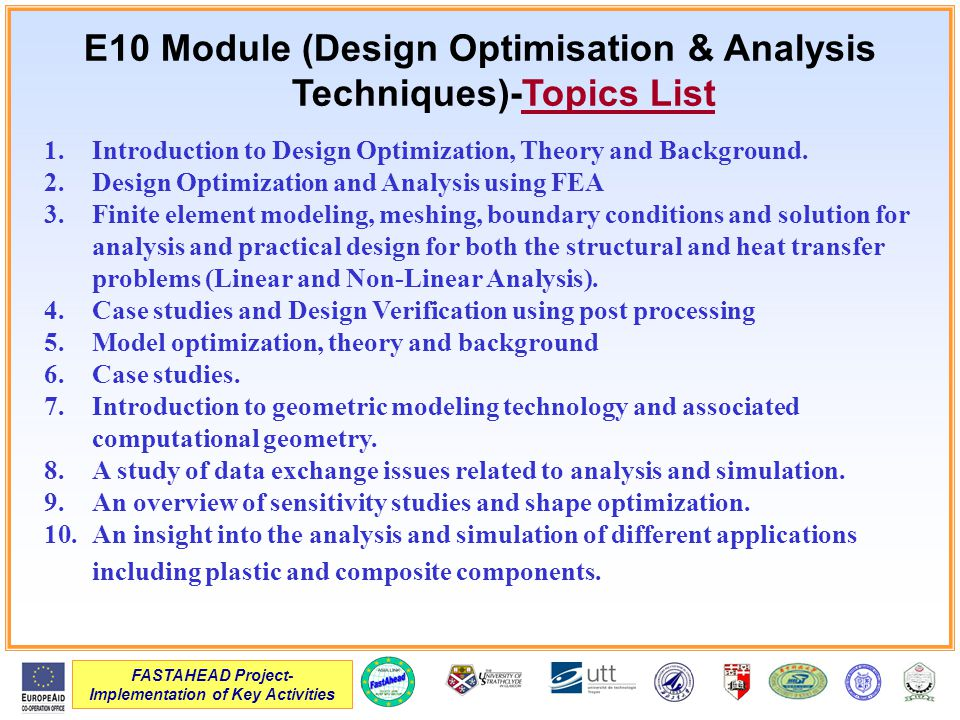 FASTAHEAD Project- Implementation of Key Activities E10 Module (Design Optimisation & Analysis Techniques)-Topics List 1.Introduction to Design Optimization, Theory and Background.