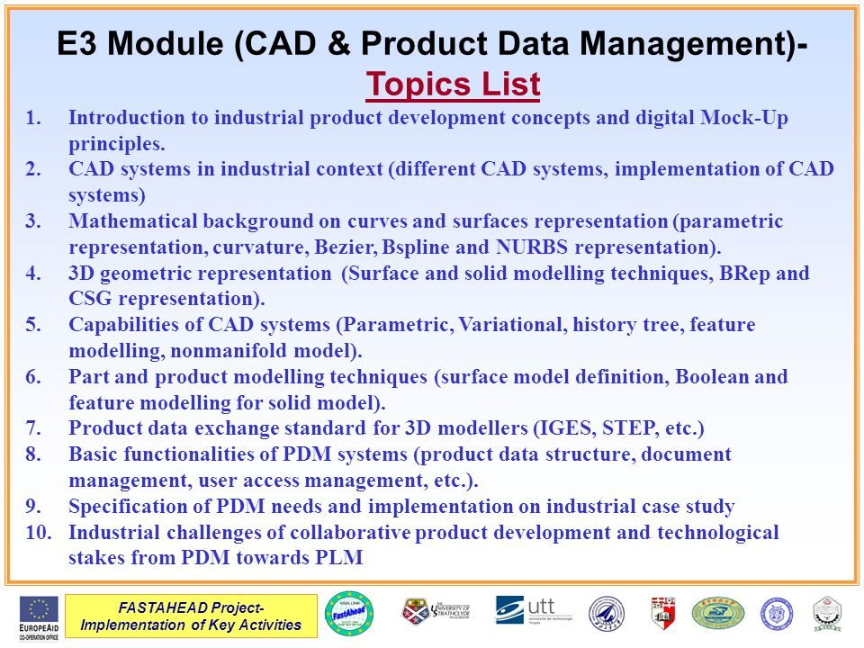 FASTAHEAD Project- Implementation of Key Activities E3 Module (CAD & Product Data Management)- Topics List 1.Introduction to industrial product development concepts and digital Mock-Up principles.