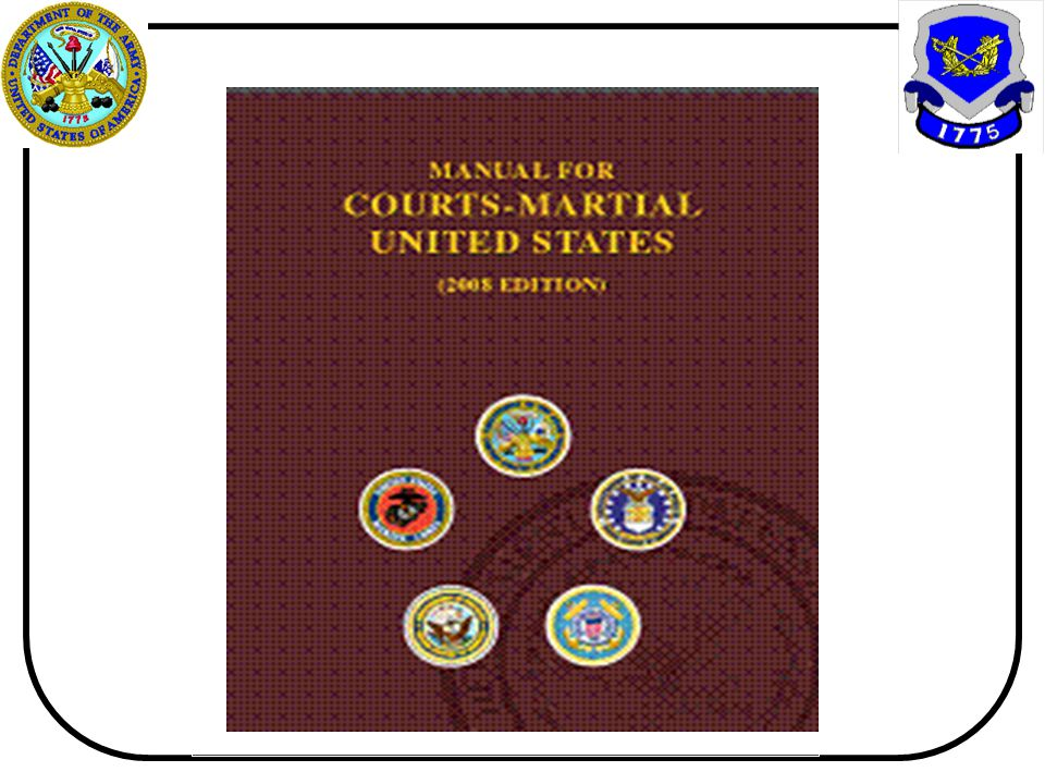 MANUAL FOR COURTS-MARTIAL UNITED STATES (2005 EDITION) The 2005 Edition of the MCM is a complete revision of the 2002 MCM incorporating all Executive
