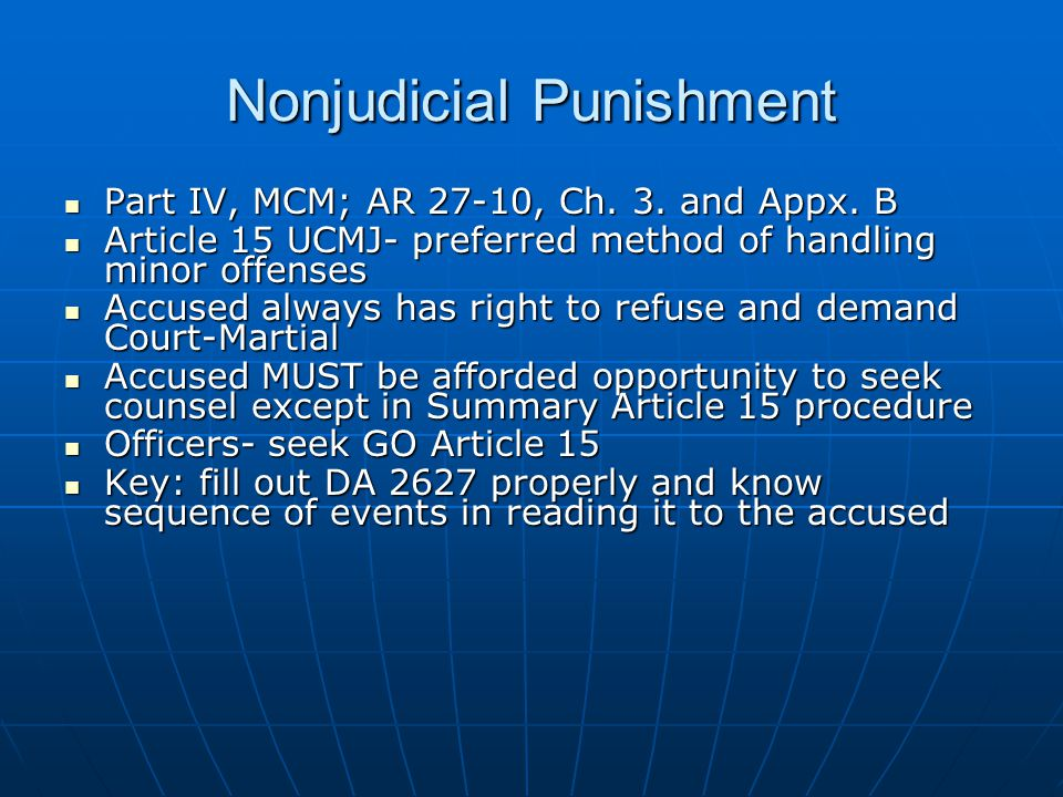 Nonjudicial Punishment Part IV, MCM; AR 27-10, Ch. 3. and Appx. B Part IV, MCM; AR 27-10, Ch. 3. and Appx. B Article 15 UCMJ- preferred method of hand