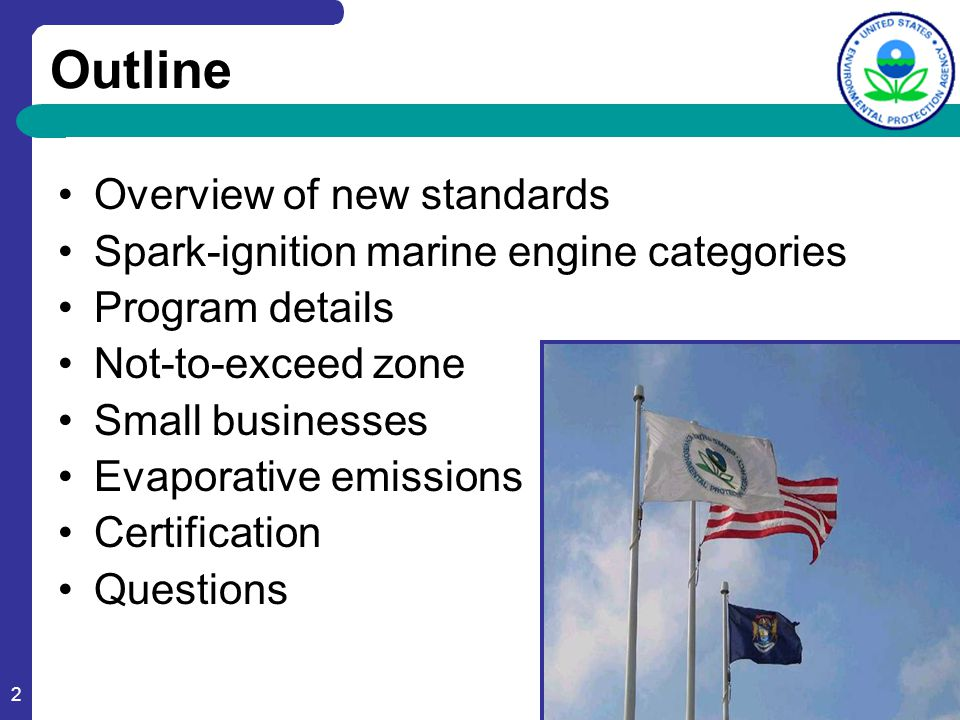 3 Final Rule On September 4, 2008, EPA Administrator Steve Johnson signed, into law, new exhaust and evaporative emission standards for spark-ignition marine engines and vessels.