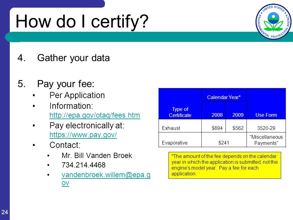 24 How do I certify.