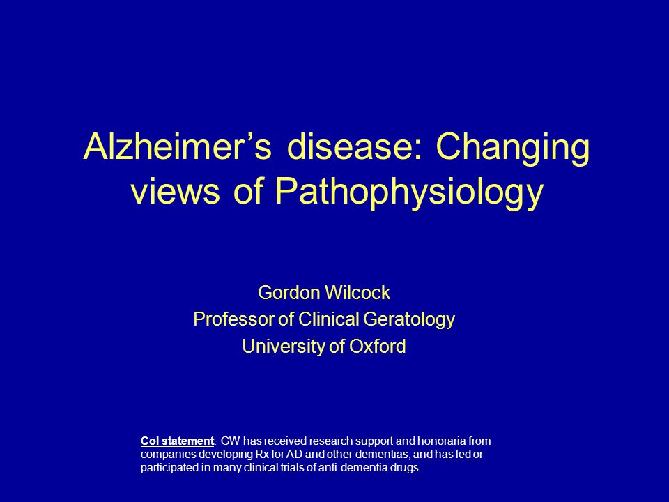 Outline of talk This presentation will concentrate on AD, rather than Dementia in general: Where is the amyloid hypothesis taking us.