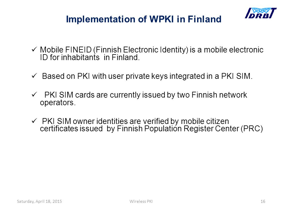 Mobile FINEID (Finnish Electronic Identity) is a mobile electronic ID for inhabitants in Finland.