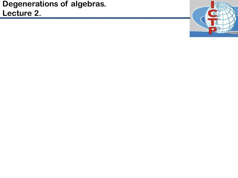Degenerations of algebras. Lecture 2.