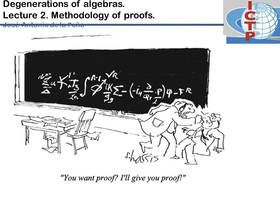Degenerations of algebras. Lecture 2. Methodology of proofs. José-Antonio de la P eña