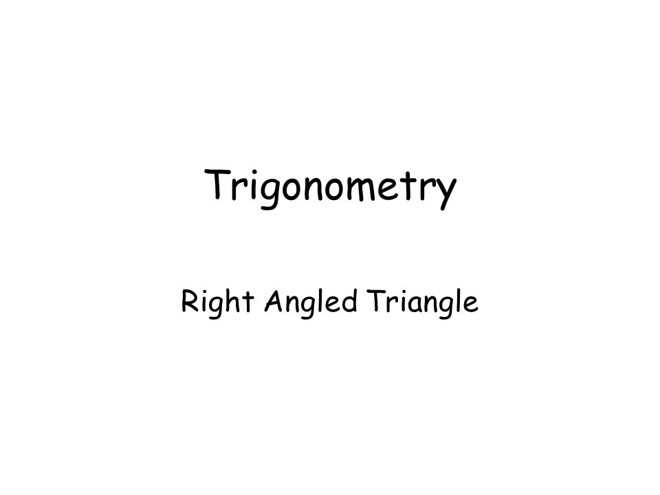 Trigonometry Right Angled Triangle