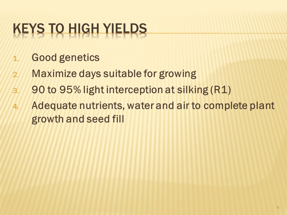 1. Good genetics 2. Maximize days suitable for growing 3.