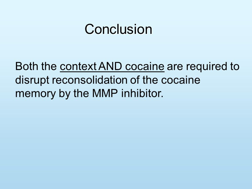 Both the context AND cocaine are required to disrupt reconsolidation of the cocaine memory by the MMP inhibitor.