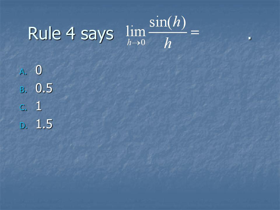 Rule 4 says. A. 0 B. 0.5 C. 1 D. 1.5