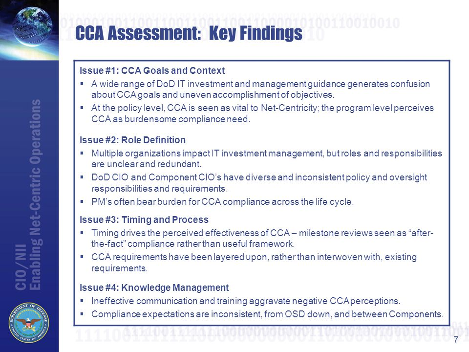 8 CCA Improvement: Moving Forward  July 2005 DoD Report to Congress: Actions Underway –Clarify existing instructions to reduce the unneeded paperwork burden and redundancies in the acquisition and CIO reviews that has emerged over time.