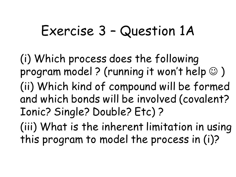 Exercise 3 – Question 1A (i) Which process does the following program model .