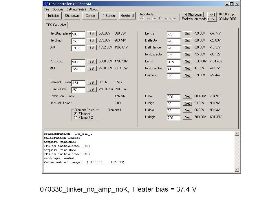 070330_tinker_no_amp_noK, Heater bias = 37.4 V