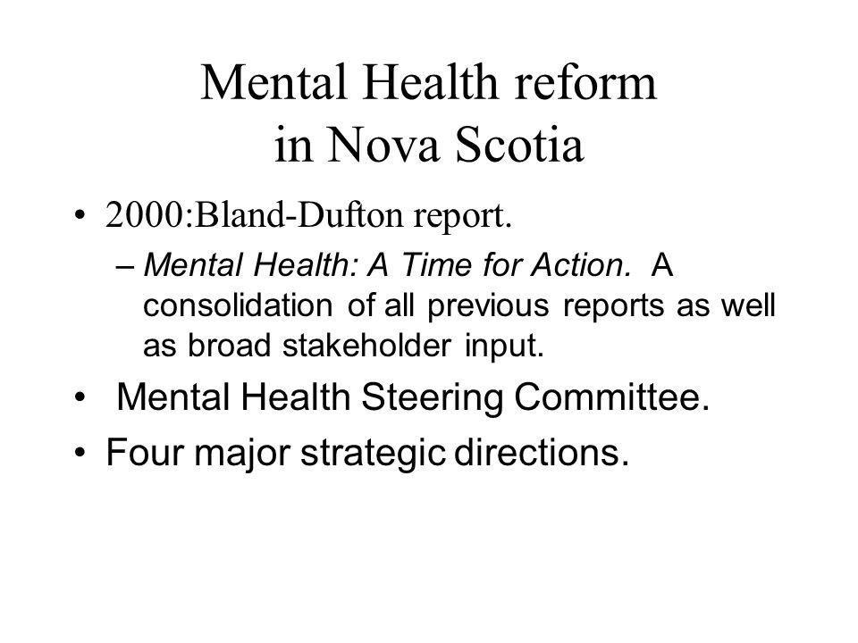 Mental Health reform in Nova Scotia 2000:Bland-Dufton report.