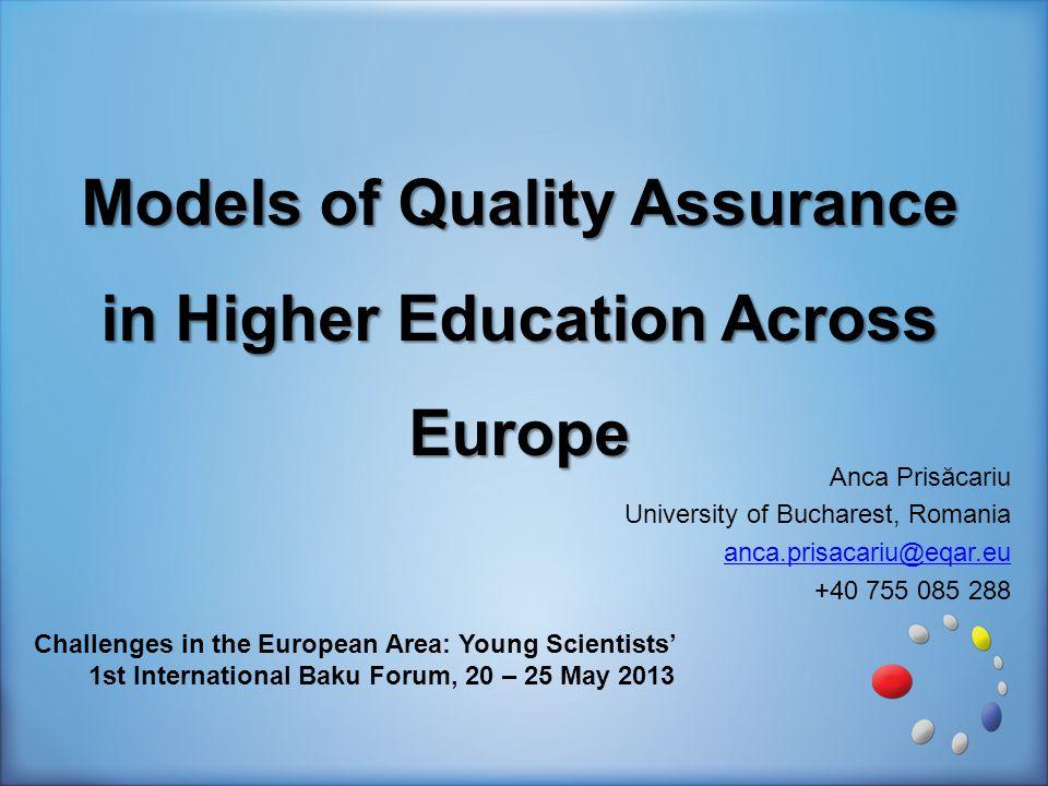 Anca Prisăcariu University of Bucharest, Romania anca.prisacariu@eqar.eu +40 755 085 288 Challenges in the European Area: Young Scientists' 1st Intern