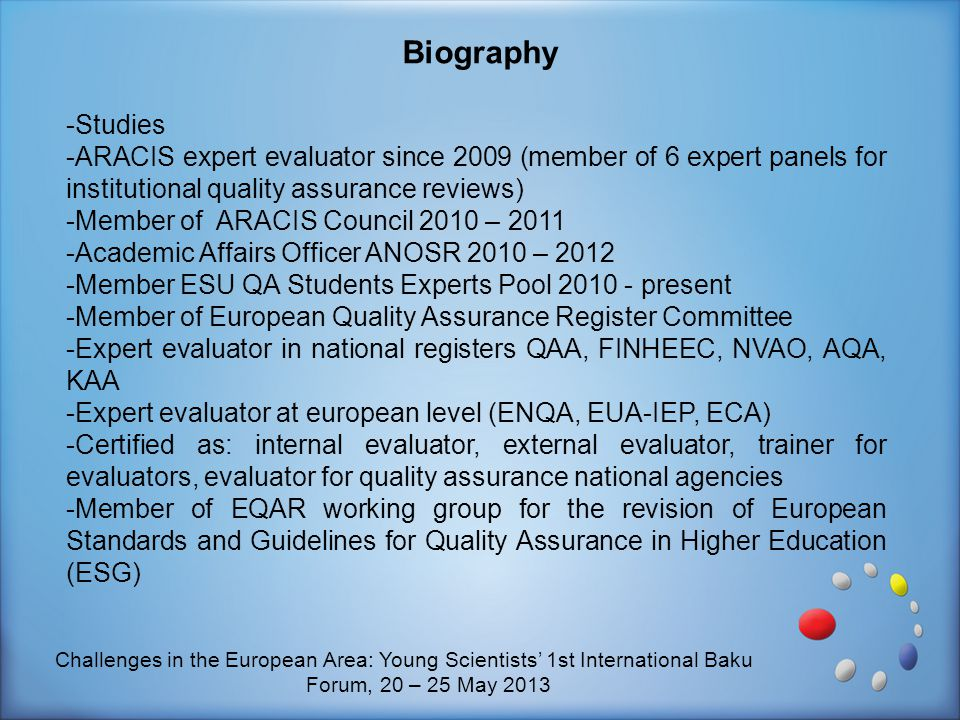 -Studies -ARACIS expert evaluator since 2009 (member of 6 expert panels for institutional quality assurance reviews) -Member of ARACIS Council 2010 –