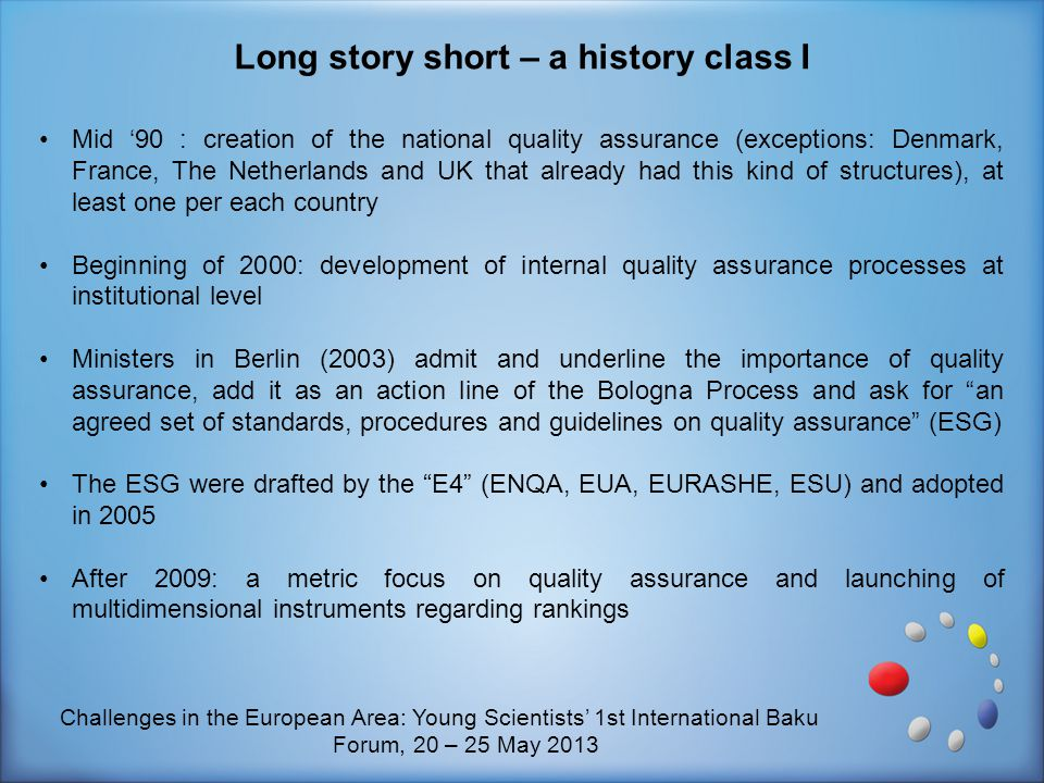 Long story short – a history class I Mid '90 : creation of the national quality assurance (exceptions: Denmark, France, The Netherlands and UK that al