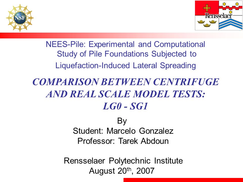 NEES-Pile: Experimental and Computational Study of Pile Foundations Subjected to Liquefaction-Induced Lateral Spreading COMPARISON BETWEEN CENTRIFUGE