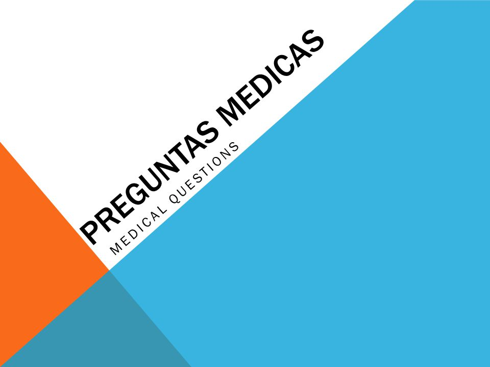 PREGUNTAS MEDICAS MEDICAL QUESTIONS