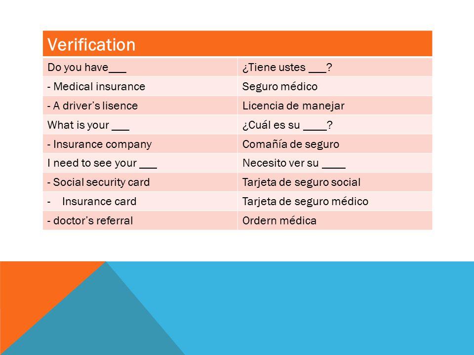 Verification Do you have___¿Tiene ustes ___.