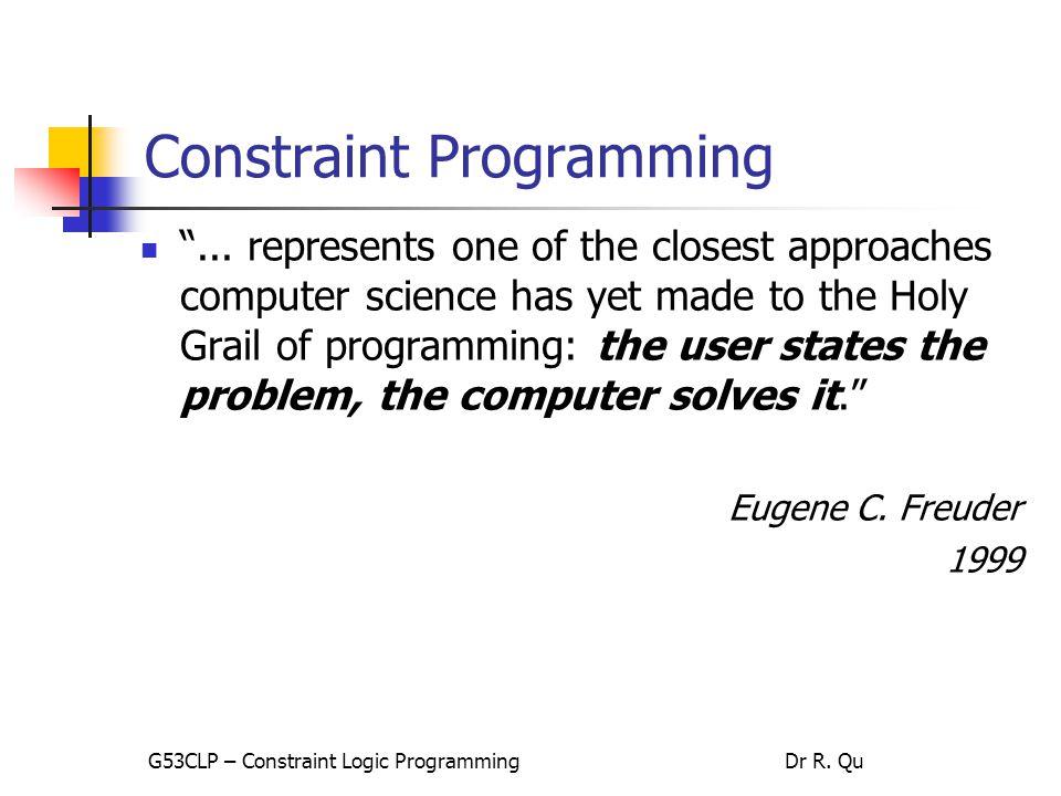 43 Brief Intro to IBM ILOG OPL IDE G53CLP – Constraint Logic ProgrammingDr R. Qu