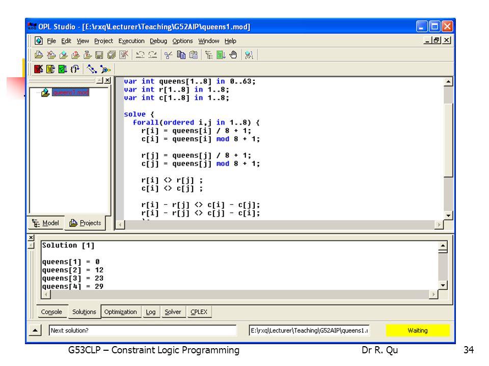 34 ILOG OPL Studio G53CLP – Constraint Logic ProgrammingDr R. Qu