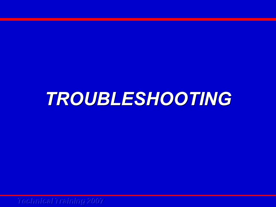TROUBLESHOOTING