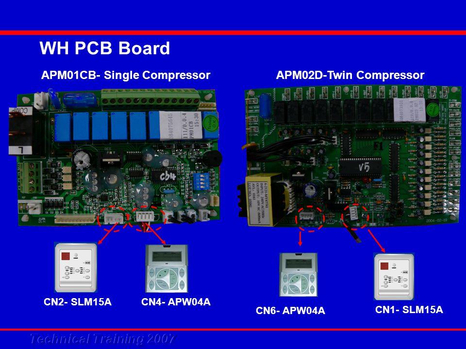 APM01CB- Single CompressorAPM02D-Twin Compressor WH PCB Board CN4- APW04A CN6- APW04A CN1- SLM15A CN2- SLM15A
