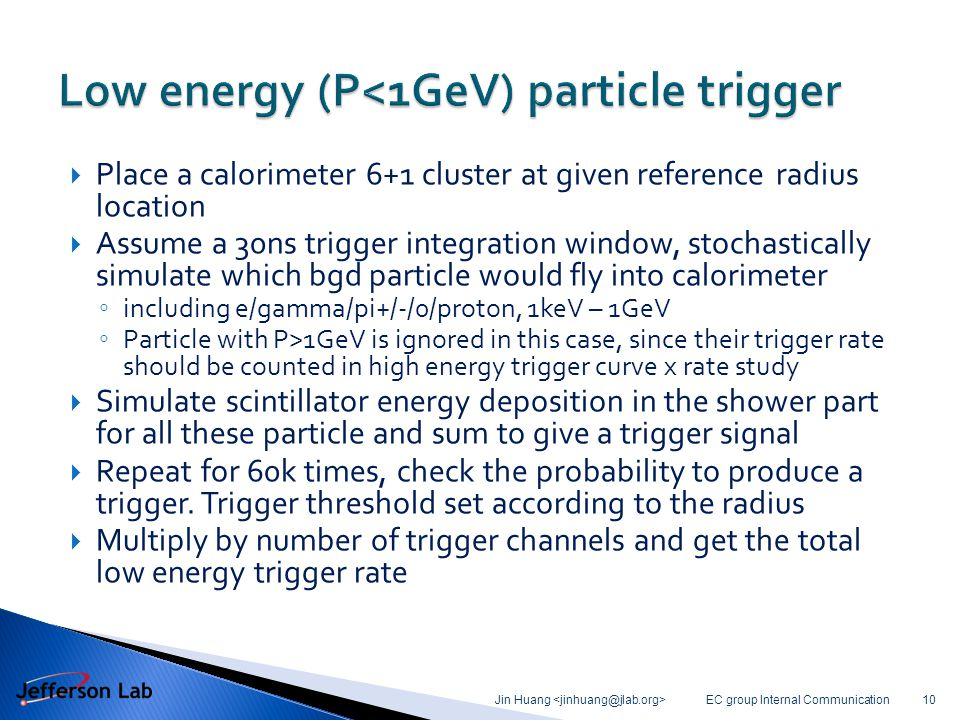  Place a calorimeter 6+1 cluster at given reference radius location  Assume a 30ns trigger integration window, stochastically simulate which bgd par