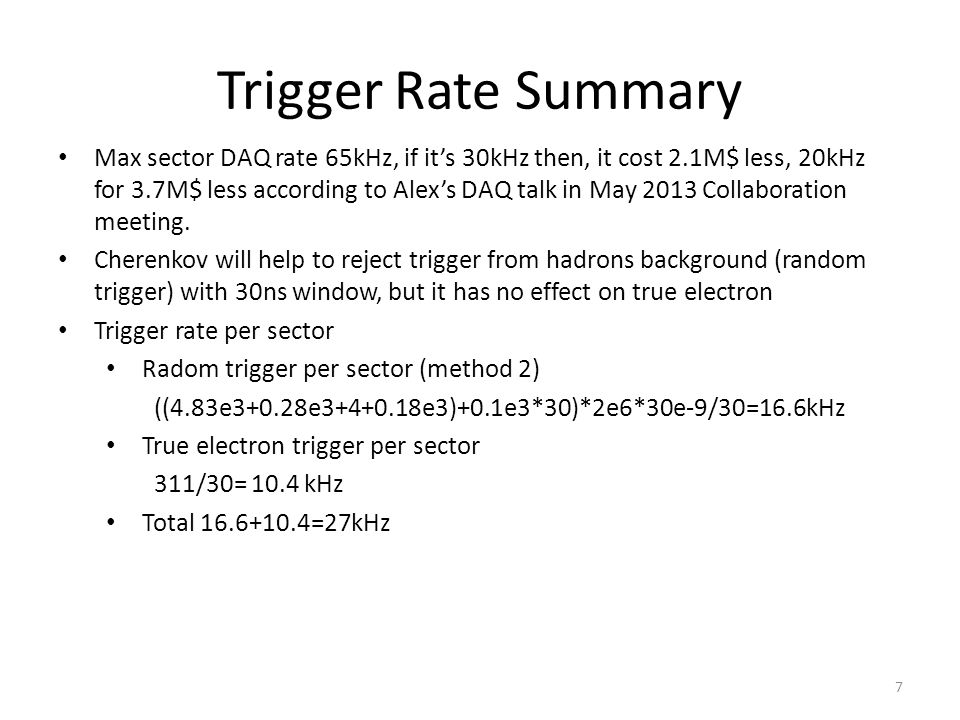 Max sector DAQ rate 65kHz, if it's 30kHz then, it cost 2.1M$ less, 20kHz for 3.7M$ less according to Alex's DAQ talk in May 2013 Collaboration meeting.