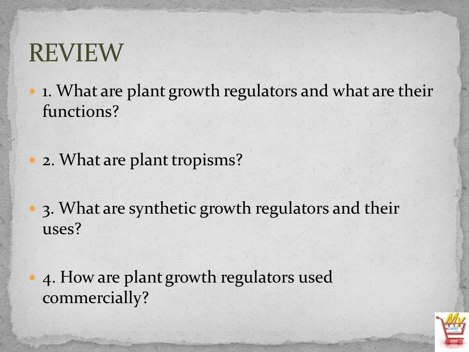 1. What are plant growth regulators and what are their functions? 2. What are plant tropisms? 3. What are synthetic growth regulators and their uses?
