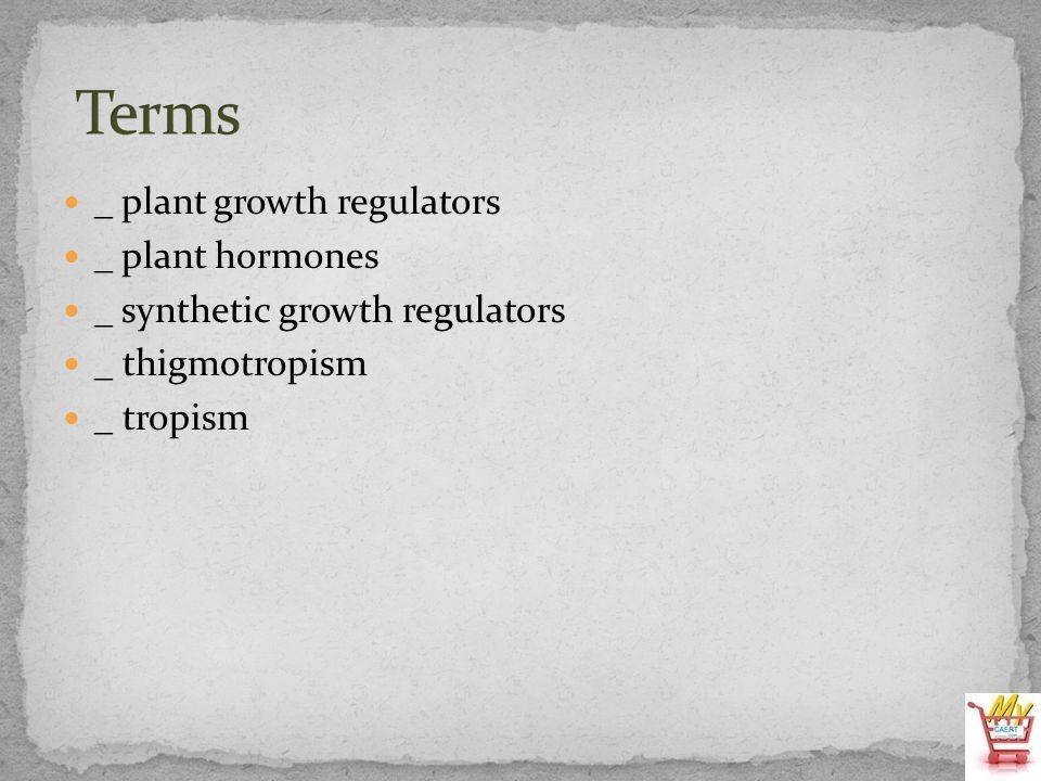 _ plant growth regulators _ plant hormones _ synthetic growth regulators _ thigmotropism _ tropism