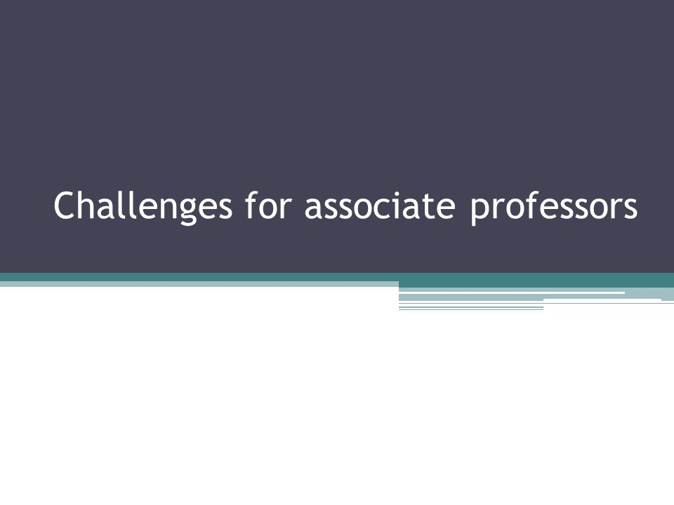 Challenges for associate professors
