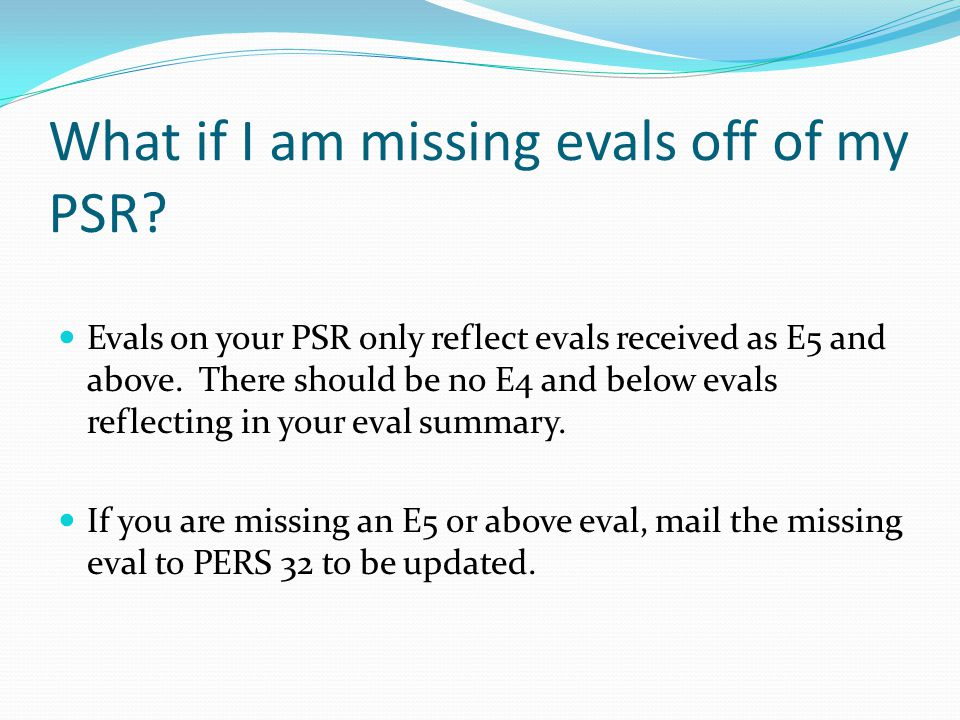 What if I am missing evals off of my PSR.