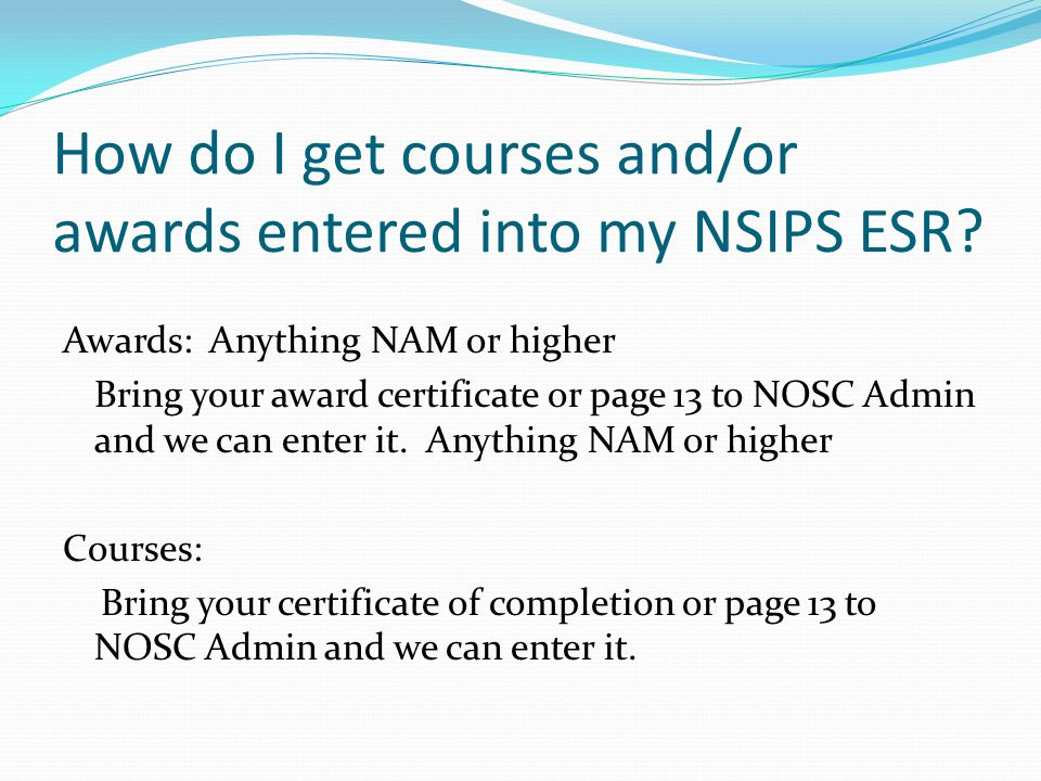 How do I get courses and/or awards entered into my NSIPS ESR.