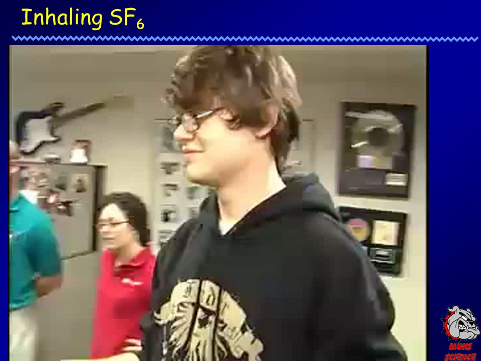 Inhaling SF 6