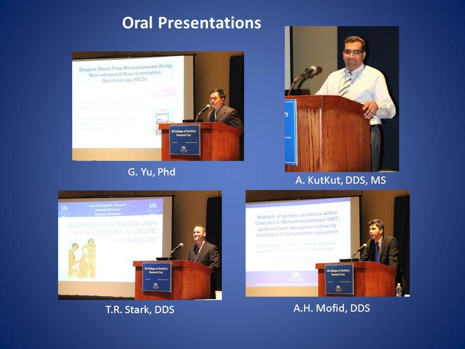 Oral Presentations A. KutKut, DDS, MS G. Yu, Phd A.H. Mofid, DDS T.R. Stark, DDS