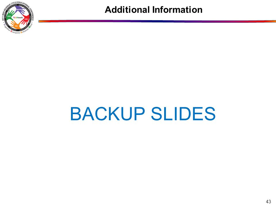 Additional Information BACKUP SLIDES 43