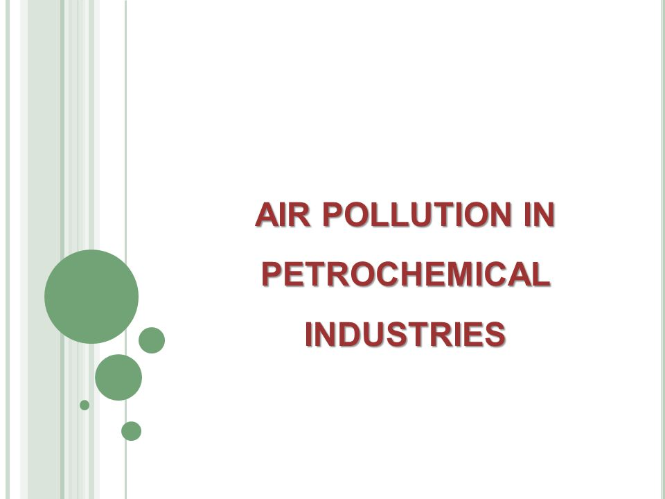 O VERVIEW OF PETROCHEMICAL INDUSTRIES Petrochemicals are chemicals made from petroleum (crude oil) and natural gas.