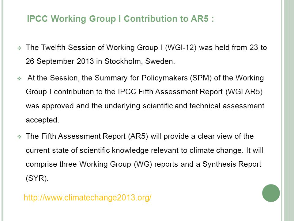 IPCC Working Group I Contribution to AR5 :  The Twelfth Session of Working Group I (WGI-12) was held from 23 to 26 September 2013 in Stockholm, Sweden.