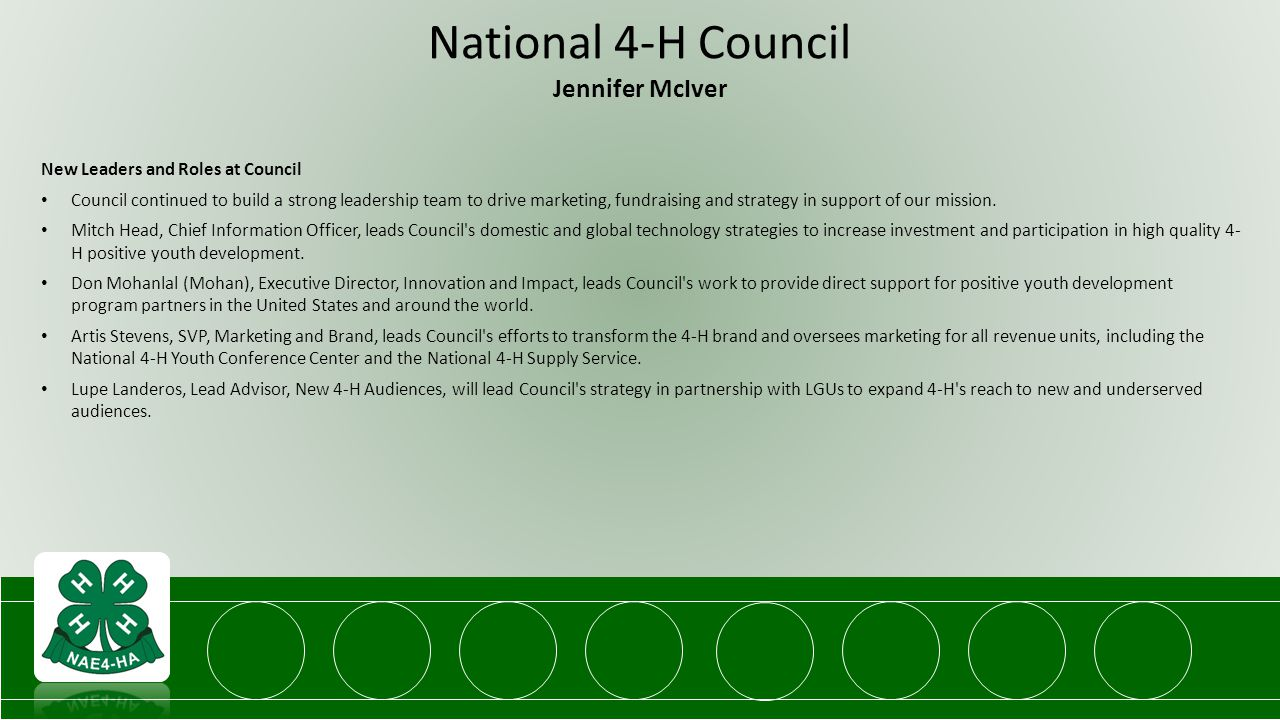 National 4-H Council Jennifer McIver New Leaders and Roles at Council Council continued to build a strong leadership team to drive marketing, fundraising and strategy in support of our mission.
