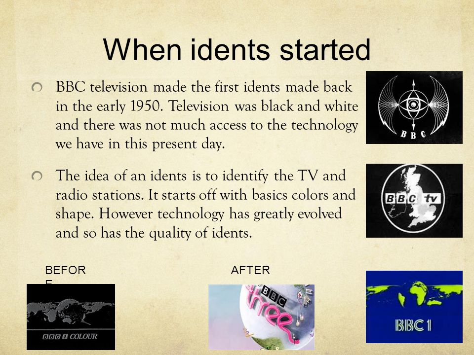 How to make idents When idents first started, channel 4 had to travel to air space company in American because there where the only one that had the skills and computer to create idents.